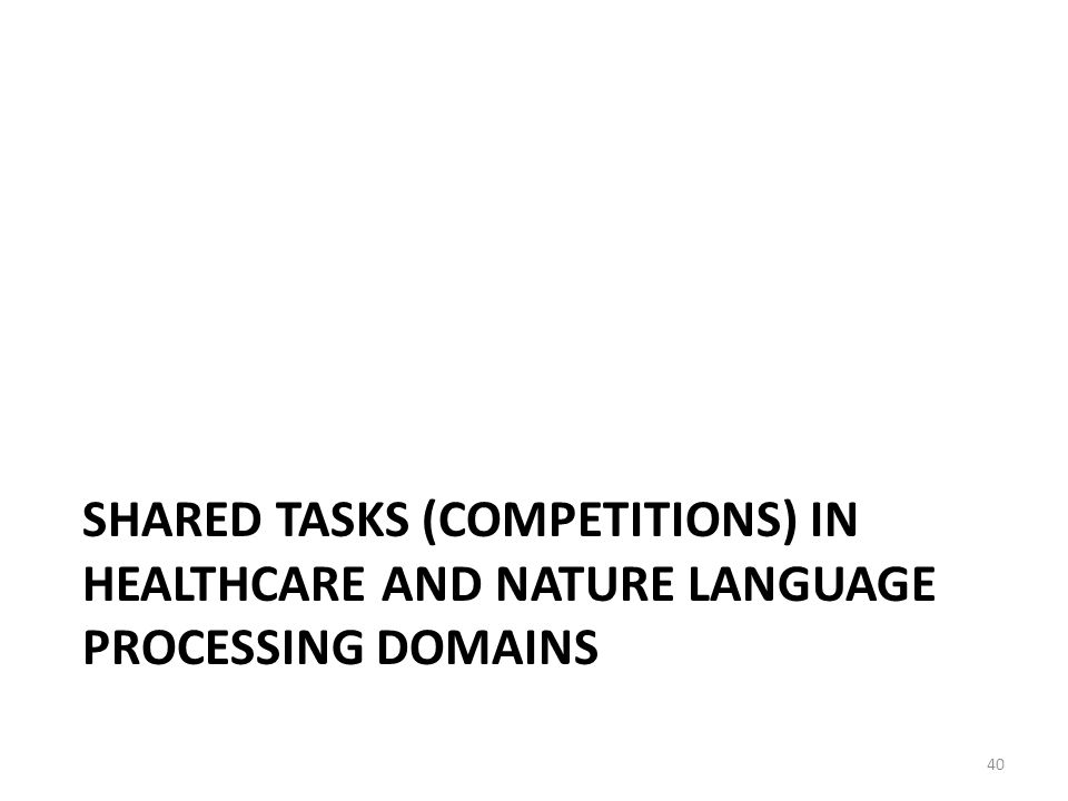Shared Tasks (Competitions) in Healthcare and Nature Language Processing Domains