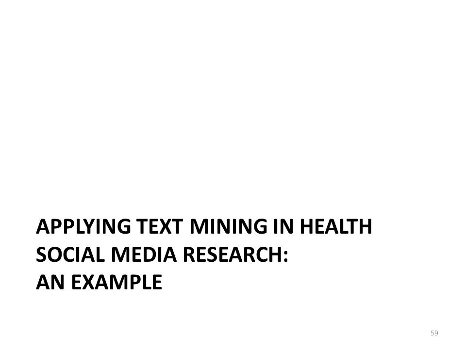 Applying Text Mining In Health Social Media Research: An example