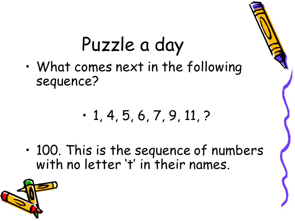 Puzzle a day What comes next in the following sequence