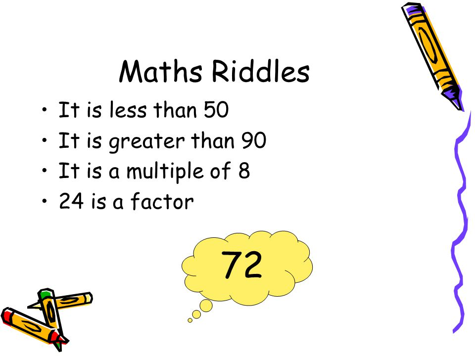 72 Maths Riddles It is less than 50 It is greater than 90