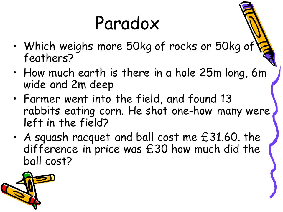 Paradox Which weighs more 50kg of rocks or 50kg of feathers