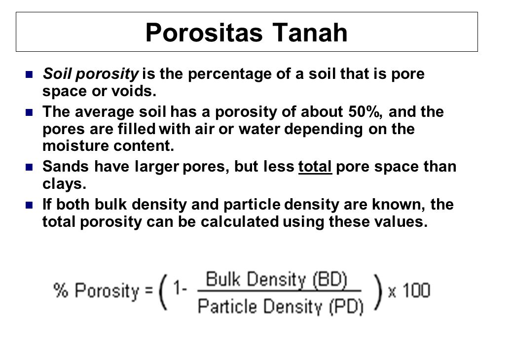Porositas Tanah Soil porosity is the percentage of a soil that is pore space or voids.