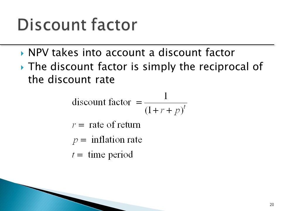 Discount factor NPV takes into account a discount factor