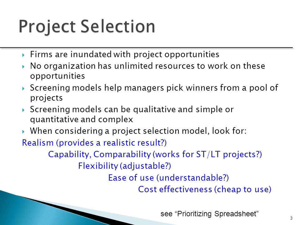 Project Selection Firms are inundated with project opportunities