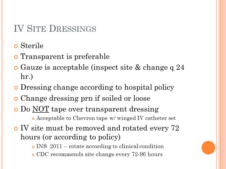IV Site Dressings Sterile Transparent is preferable