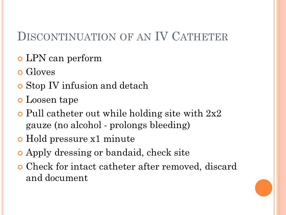 Discontinuation of an IV Catheter