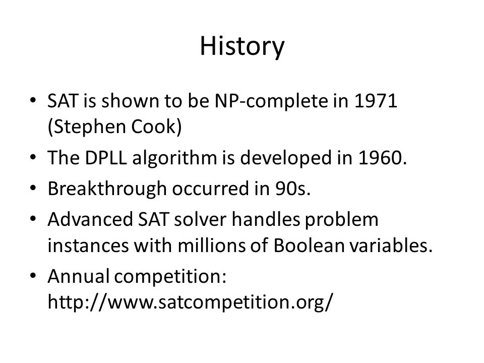 History SAT is shown to be NP-complete in 1971 (Stephen Cook)
