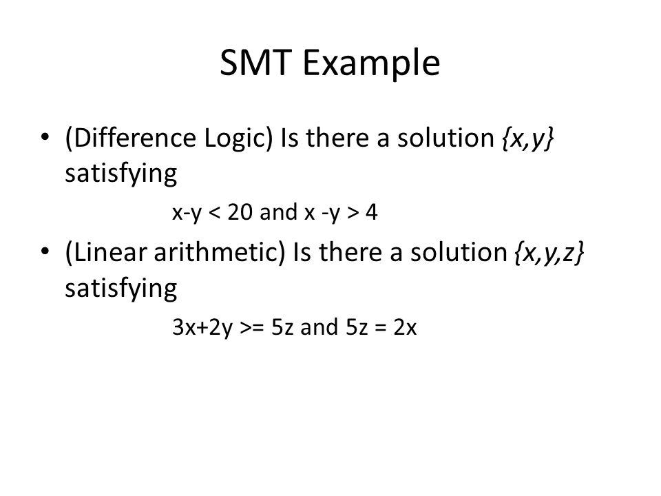 SMT Example (Difference Logic) Is there a solution {x,y} satisfying