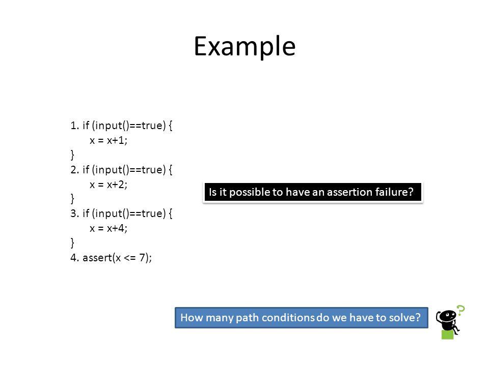 Example 1. if (input()==true) { x = x+1; } 2. if (input()==true) {