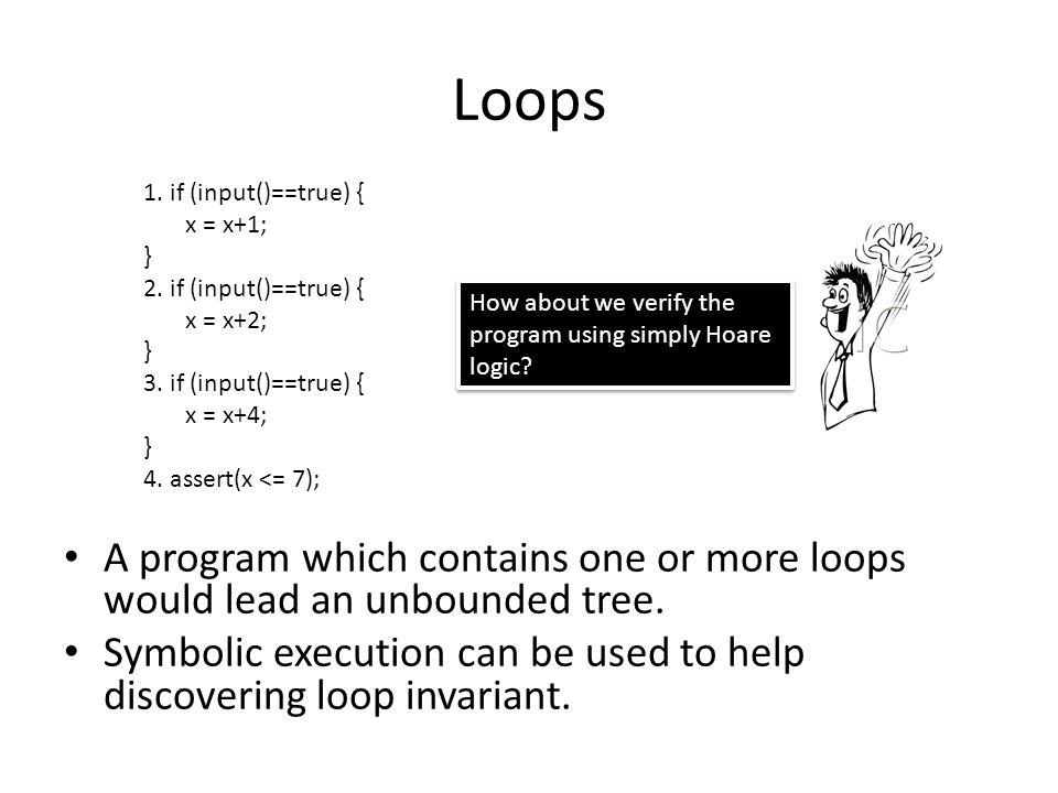 Loops 1. if (input()==true) { x = x+1; } 2. if (input()==true) { x = x+2; 3. if (input()==true) {