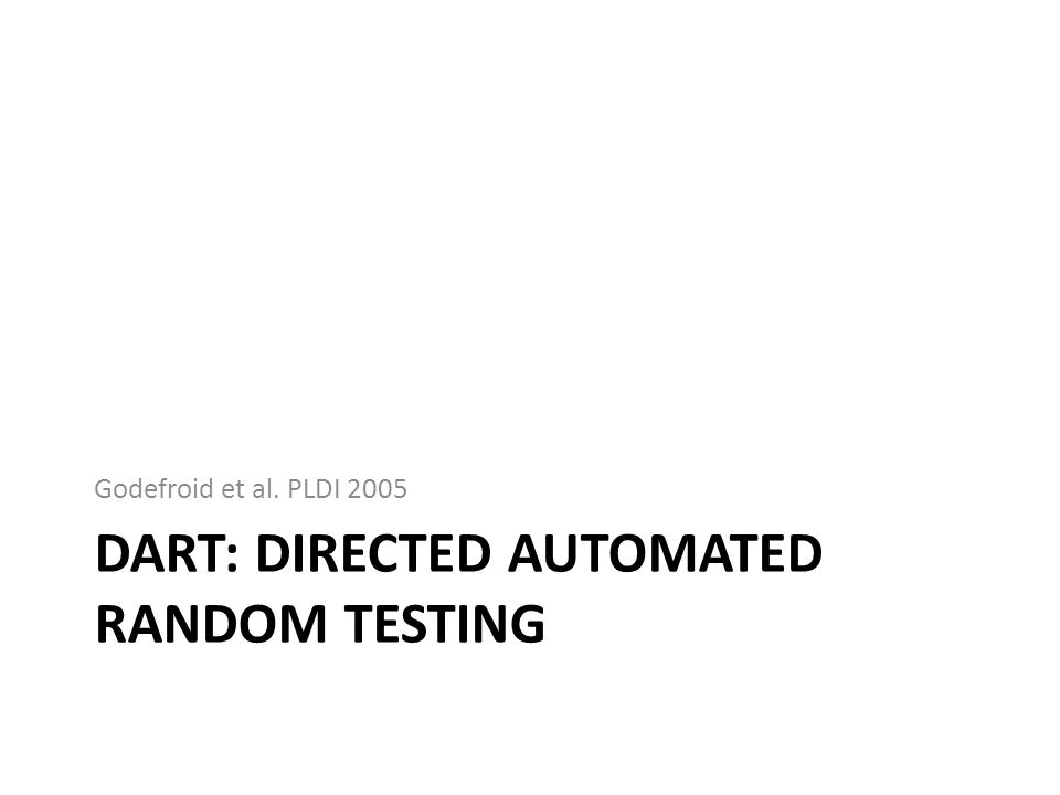 Dart: Directed Automated Random Testing