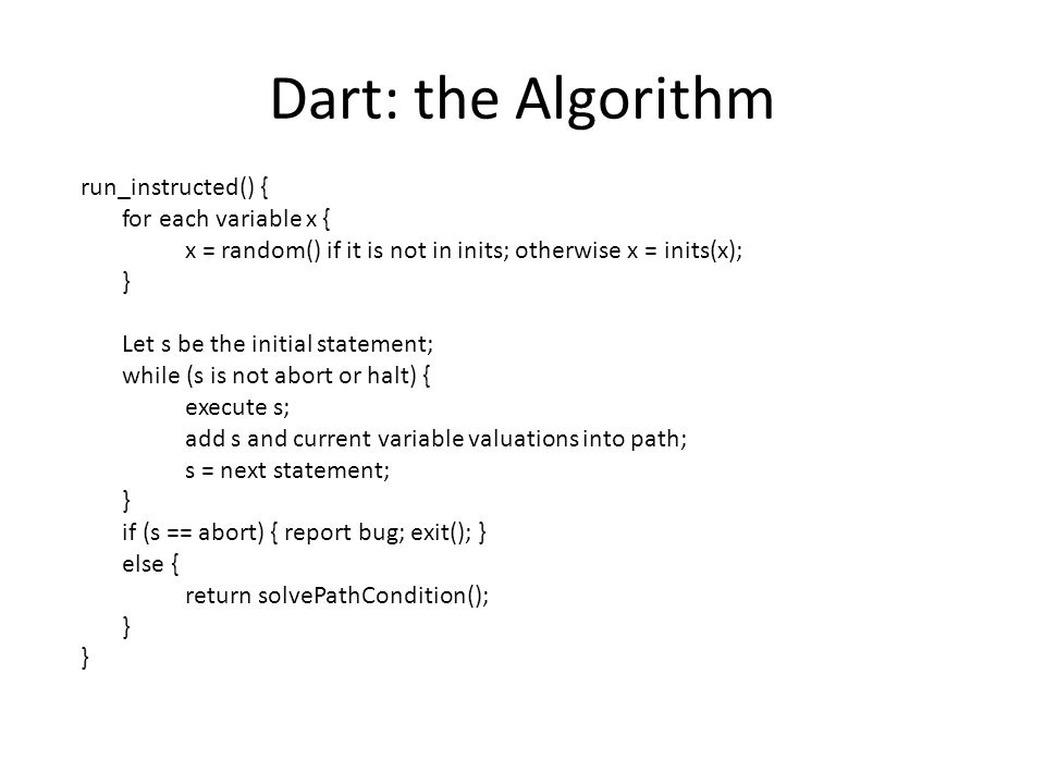 Dart: the Algorithm run_instructed() { for each variable x {
