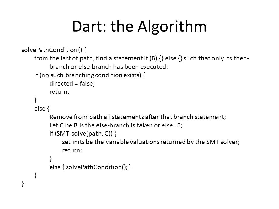 Dart: the Algorithm solvePathCondition () {