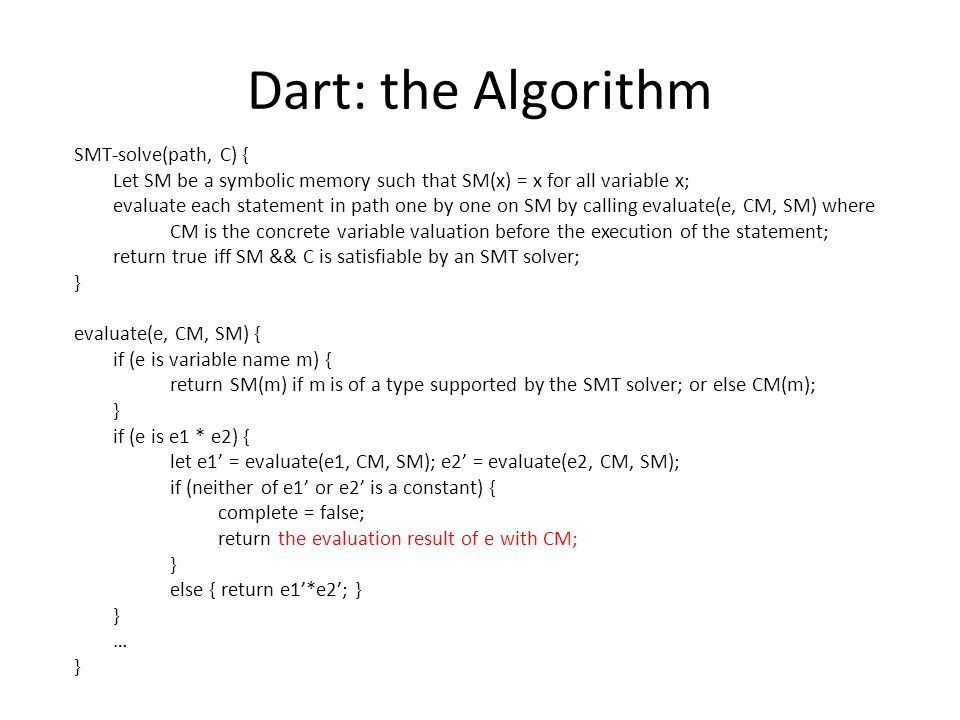 Dart: the Algorithm SMT-solve(path, C) {