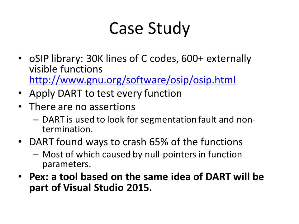 Case Study oSIP library: 30K lines of C codes, 600+ externally visible functions http://www.gnu.org/software/osip/osip.html.