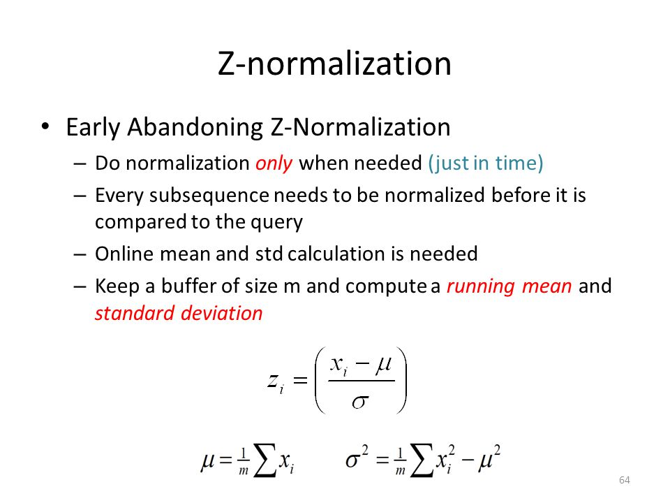 Z-normalization Early Abandoning Z-Normalization