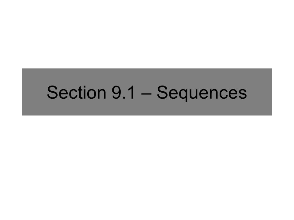 Section 9.1 – Sequences