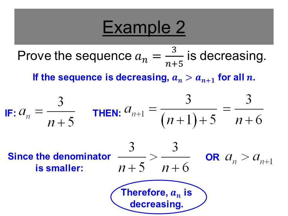 Example 2 Prove the sequence 𝑎 𝑛 = 3 𝑛+5 is decreasing.