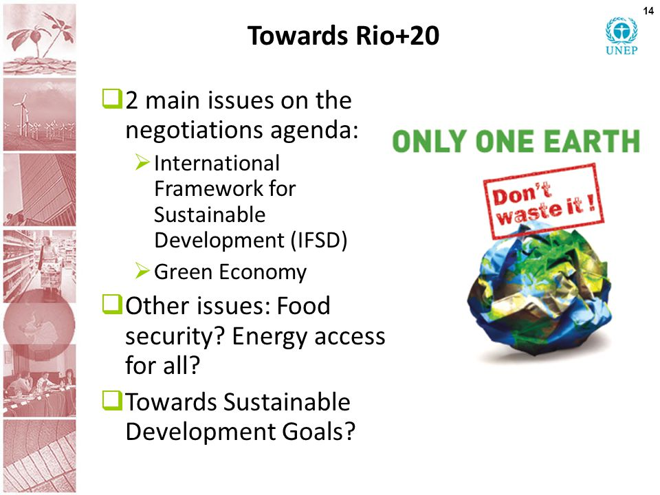 Towards Rio+20 2 main issues on the negotiations agenda: