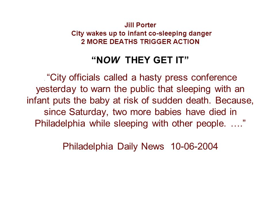 Jill Porter City wakes up to infant co-sleeping danger 2 MORE DEATHS TRIGGER ACTION NOW THEY GET IT .