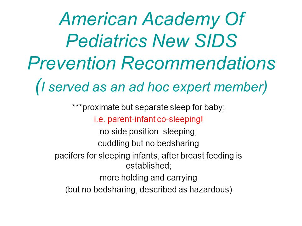 American Academy Of Pediatrics New SIDS Prevention Recommendations (I served as an ad hoc expert member)