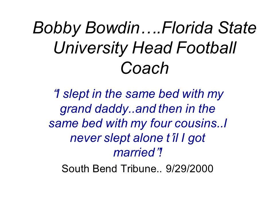Bobby Bowdin….Florida State University Head Football Coach