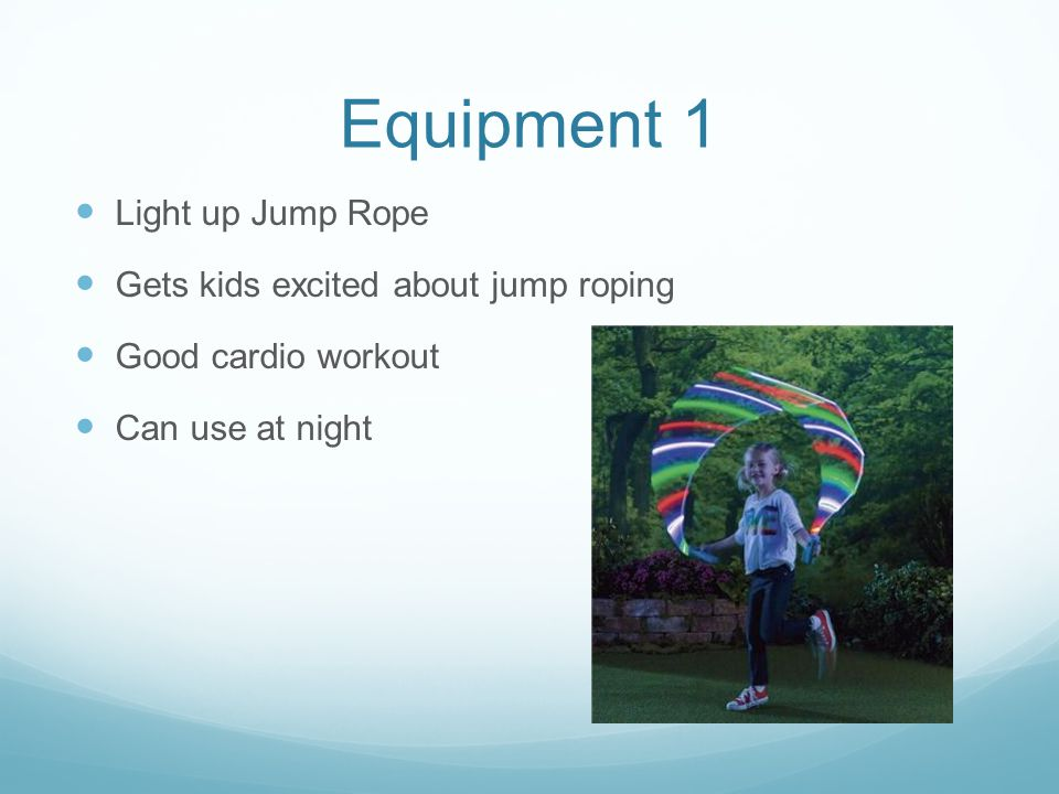 Equipment 1 Light up Jump Rope Gets kids excited about jump roping