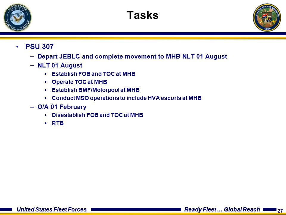 Tasks PSU 307 Depart JEBLC and complete movement to MHB NLT 01 August