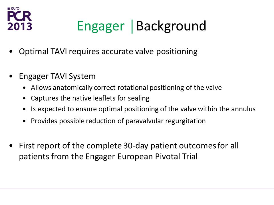 Engager │Background Optimal TAVI requires accurate valve positioning