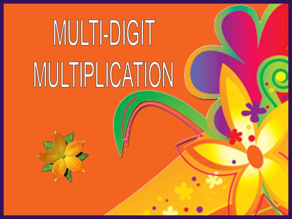 MULTI-DIGIT MULTIPLICATION