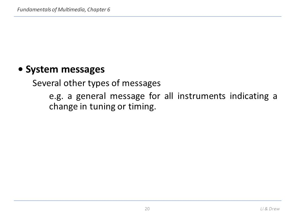 • System messages Several other types of messages