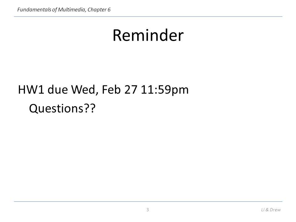 Reminder HW1 due Wed, Feb 27 11:59pm Questions Li & Drew