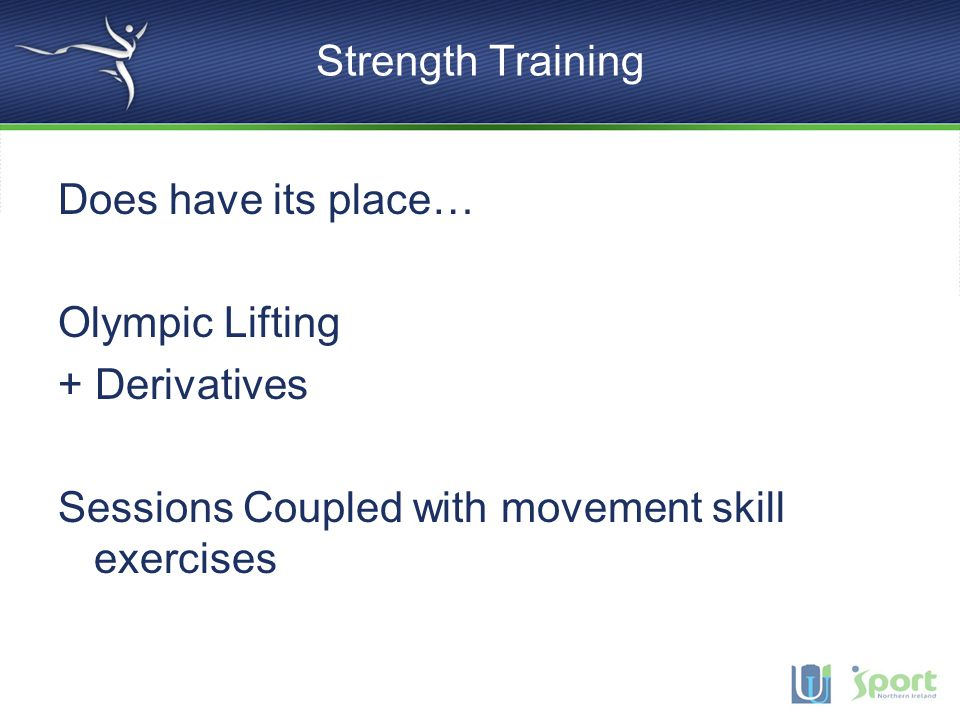 Strength Training Does have its place… Olympic Lifting.