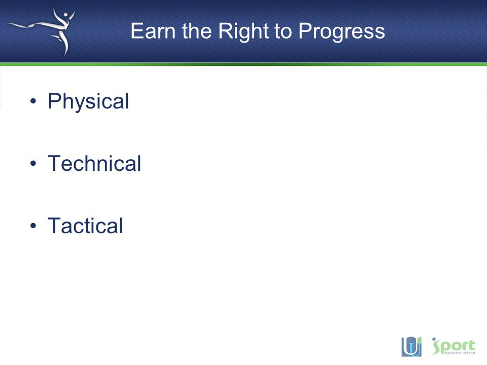 Earn the Right to Progress