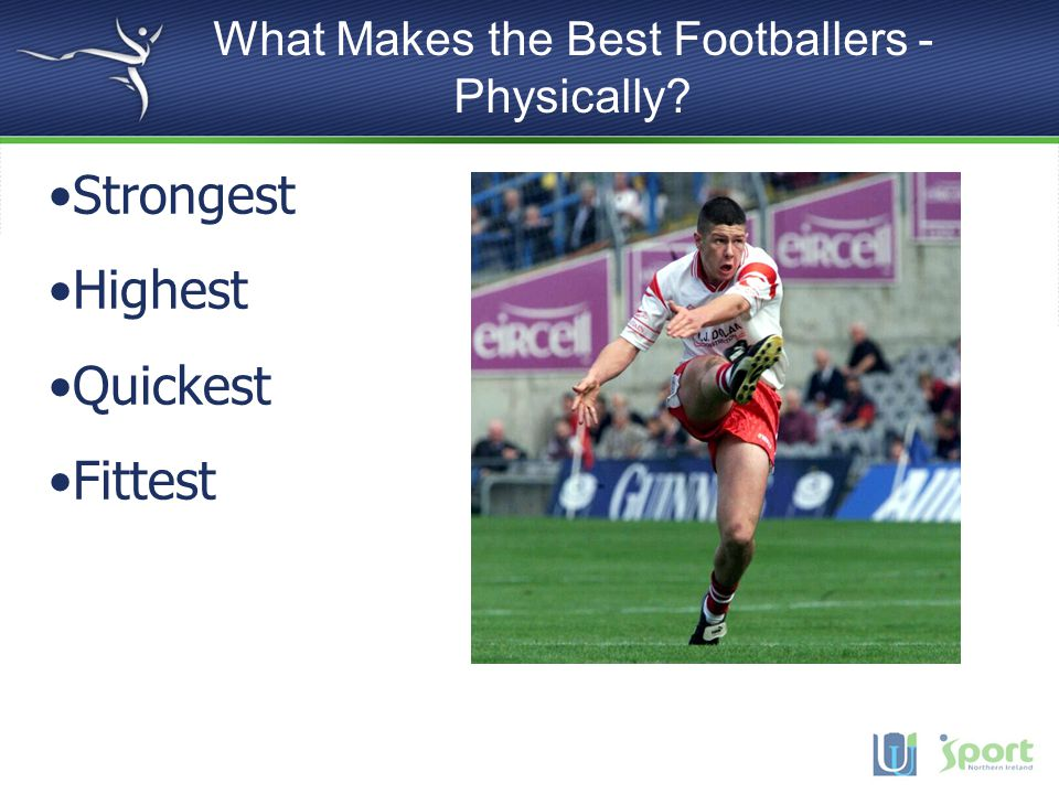 What Makes the Best Footballers - Physically