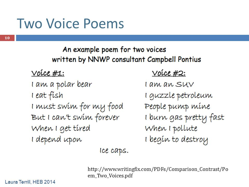 Two Voice Poems http://www.writingfix.com/PDFs/Comparison_Contrast/Poem_Two_Voices.pdf.