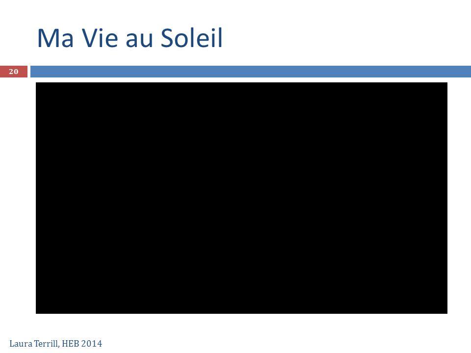 Ma Vie au Soleil Laura Terrill, HEB 2014