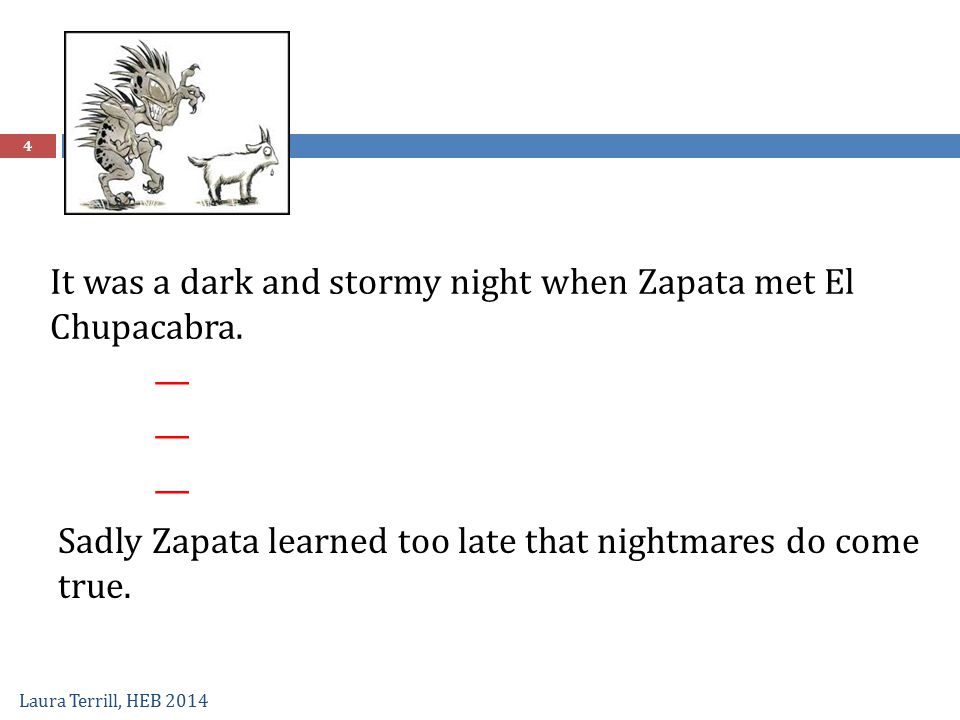 It was a dark and stormy night when Zapata met El Chupacabra. —