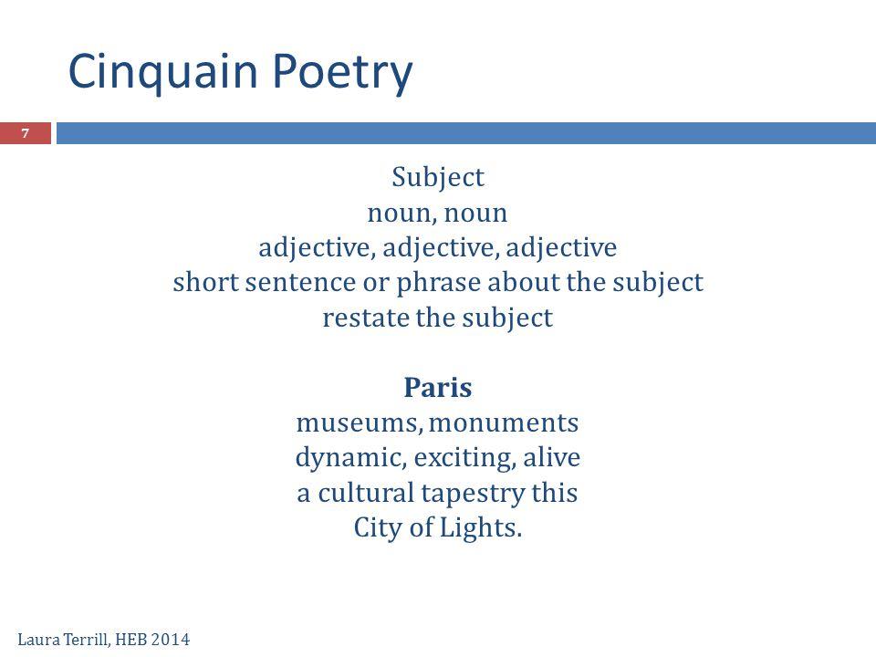 Cinquain Poetry Subject noun, noun adjective, adjective, adjective