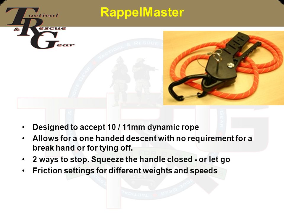 RappelMaster Designed to accept 10 / 11mm dynamic rope