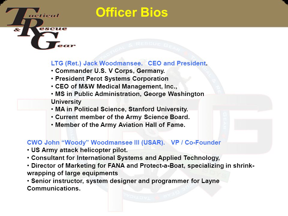 Officer Bios LTG (Ret.) Jack Woodmansee. CEO and President.