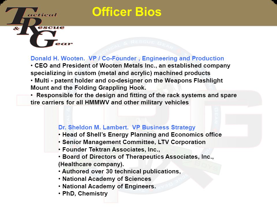 Officer Bios Donald H. Wooten. VP / Co-Founder , Engineering and Production.