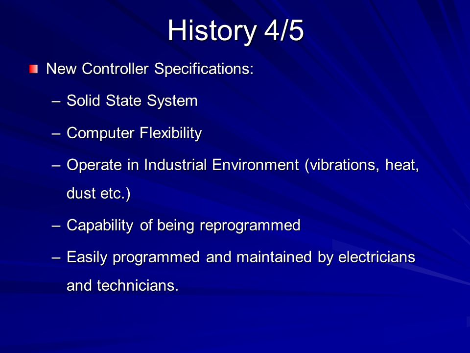 History 4/5 New Controller Specifications: Solid State System