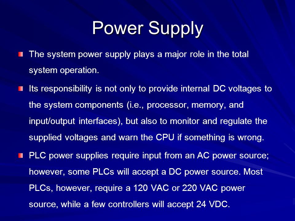 Power Supply The system power supply plays a major role in the total system operation.