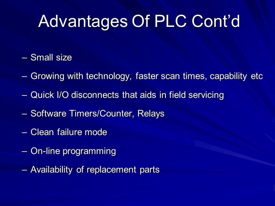 Advantages Of PLC Cont'd