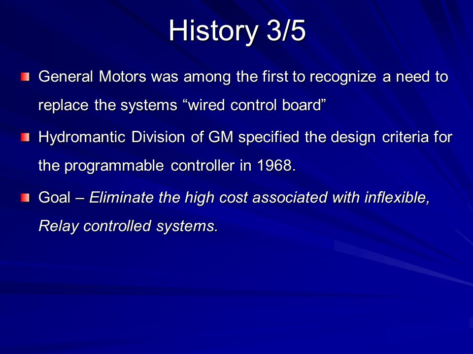 History 3/5 General Motors was among the first to recognize a need to replace the systems wired control board