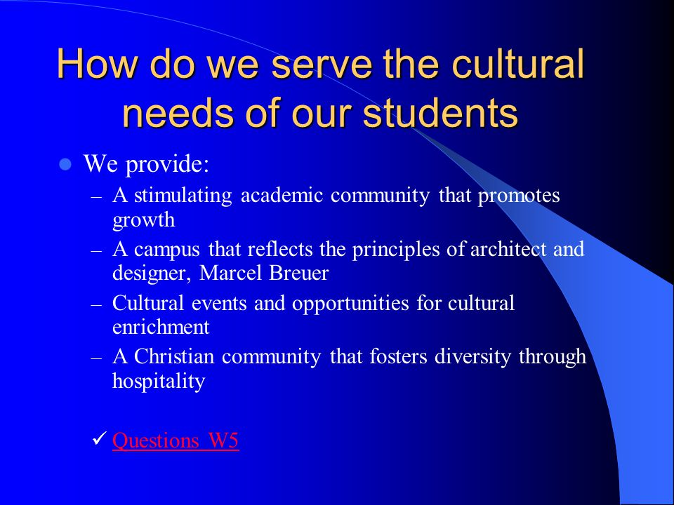 How do we serve the cultural needs of our students
