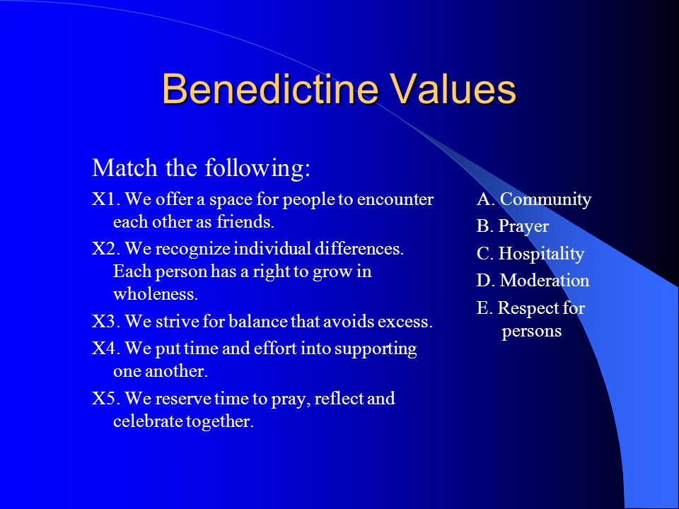 Benedictine Values Match the following: