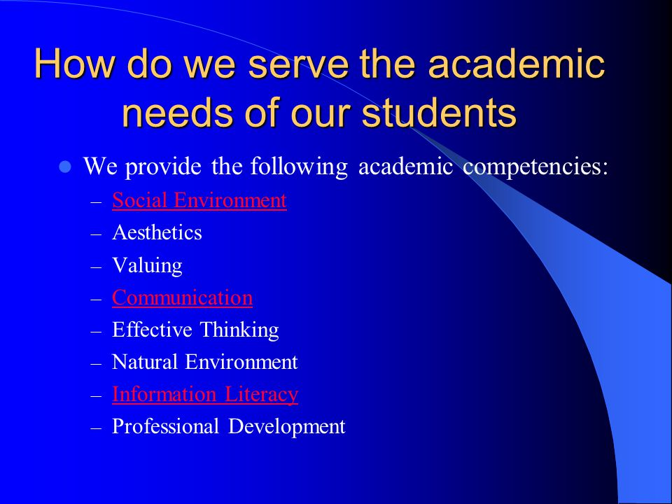 How do we serve the academic needs of our students