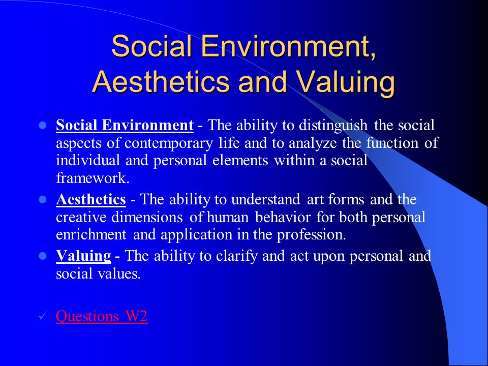 Social Environment, Aesthetics and Valuing